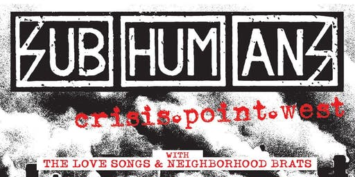 SUBHUMANS with The Love Songs, Neighborhood Brats