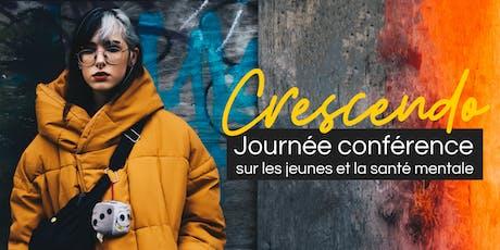 Crescendo - Journée conférence sur LES JEUNES et la SANTÉ MENTALE *EN SALLE* billets