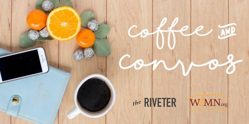 Coffee & Conversations with WeMN + The Riveter