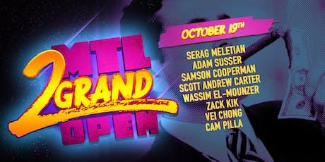 MTL 2 Grand Open - PRELIMS 7 tickets