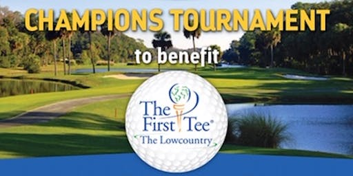 2019 Champions Golf Tournament Benefiting First Tee of The Lowcountry