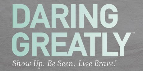 Brené Brown Workshop: Daring Greatly ™ tickets
