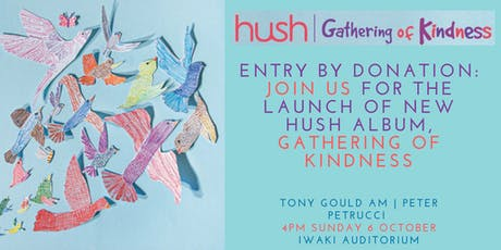 Entry by Donation: Hush Foundation's 'Gathering of Kindness' album launch tickets