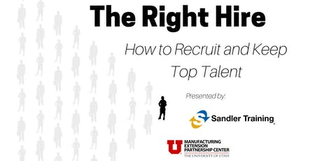 The Right Hire: How to Recruit and Keep Top Talent tickets