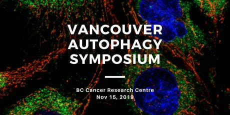 Vancouver Autophagy Symposium 2019 tickets