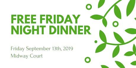 Free Friday Night Dinner 9/13/19 tickets