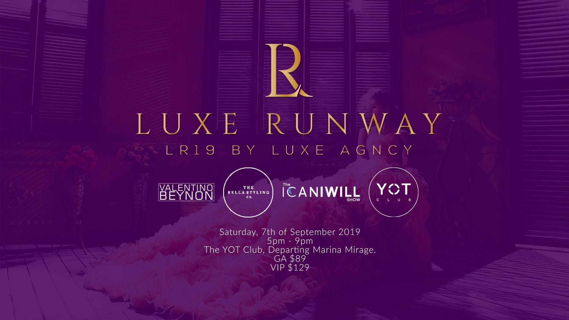 Luxe Runway 2019 (LR19)
