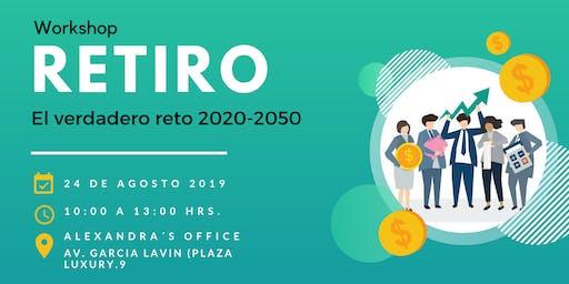 RETIRO, EL VERDADERO RETO 2020-2050