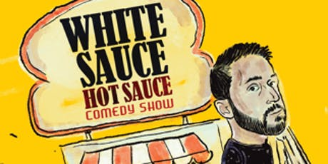 White Sauce Hot Sauce tickets