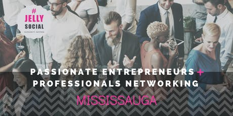 JELLY SOCIAL ~ B2B Networking in Mississauga! tickets