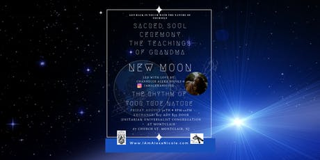 SACRED SOUL CEREMONY 8/30: New Moon The Rhythm Of Your True Nature tickets
