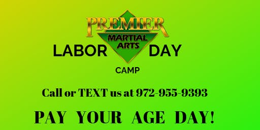 Labor Day Camp (Pay your age Day)