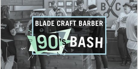 Blade Craft Barber 90's Bash 2019 tickets