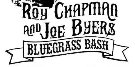 Roy Chapman  & Joe Byers Memorial Bluegrass Bash tickets