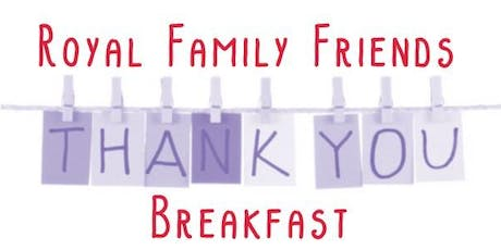 Royal Family Friends Thank You Breakfast tickets