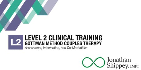 Level 2: GOTTMAN COUPLES THERAPY Assessment, Intervention, and Co-Morbidities tickets