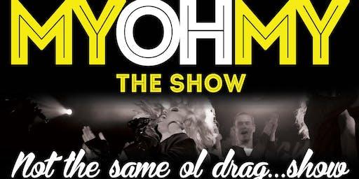 MyOhMy A Drag Show Extravaganza!