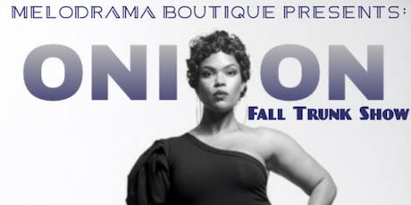 Melodrama Presents : Onion Fall Trunkshow tickets