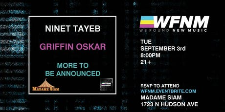 WFNM 9/3: NINET TAYEB, GRIFFIN OSKAR, AIDAN AT MADAME SIAM tickets