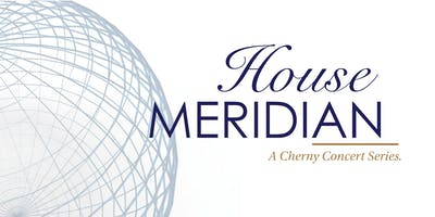 HOUSE MERIDIAN SERIES 2019-2020 SEASON SUBSCRIPTIONS