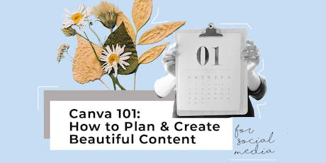 Canva 101: How to Plan & Create Beautiful Content for Social Media tickets