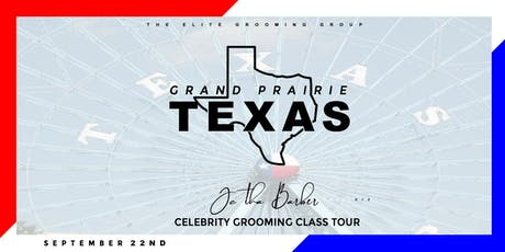 TEXAS - Celebrity Grooming Class by JC Tha Barber tickets