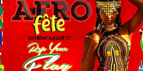 AfroFete! Durham, Rep Your Flag, 2K19 tickets