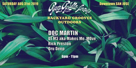 Green Gorilla Lounge Backyard SJ/ Doc Martin -M3-Rick Preston tickets