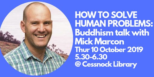 Buddhism  Talk: How To Solve Human Problems - with Kadam Mick Marcon