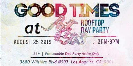 Good Times @ Apartment 503 (Rooftop Day Party) tickets