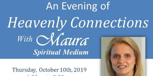 An Evening of Heavenly Connections with Maura