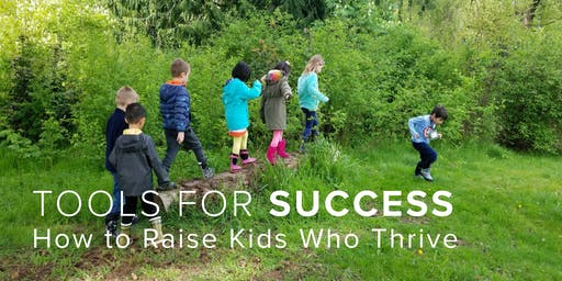 Tools for Success: How to Raise Kids Who Thrive