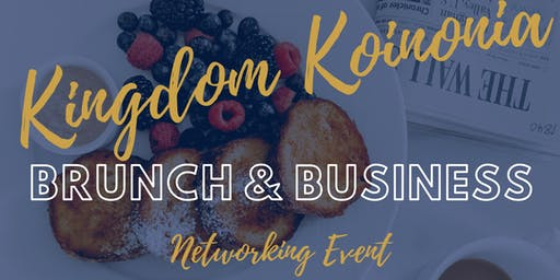 Kingdom Koinonia: Brunch & Business