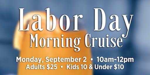 Labor Day Morning Cruise