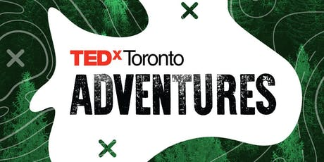 TEDxToronto Adventures: Indoor Rock Climbing with Arc'teryx & Basecamp tickets
