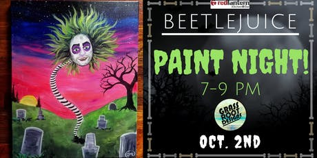 Beetlejuice Paint Night at Red Lantern! tickets