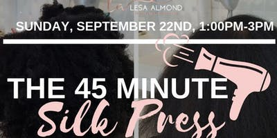 The 45 Minute SILK PRESS (blow out)