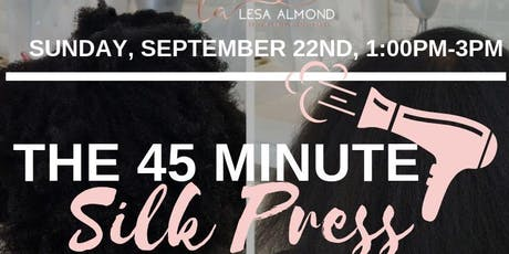 The 45 Minute SILK PRESS (blow out) tickets