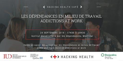 Café Hacking Health : Dépendances en milieu de travail / Addictions at work