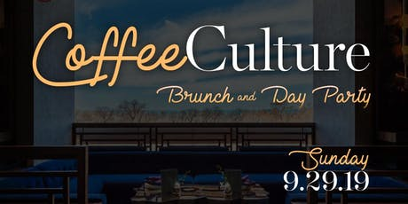 Coffee Culture Brunch & Day Party tickets