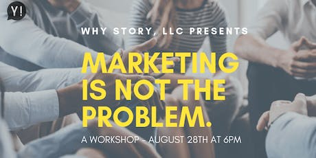 Marketing is not the problem. tickets