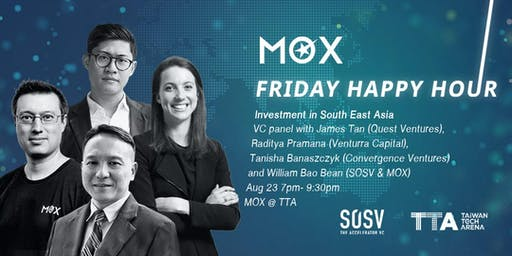 MOX Friday Happy Hour (8/23) : Investment in South East Asia [VC Panel]