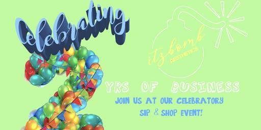 ItzBomb Aesthetics 2 Yr Business Annivesary Sip & Shop
