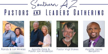 Southern Arizona's Pastors, Leaders and Volunteers Gathering tickets