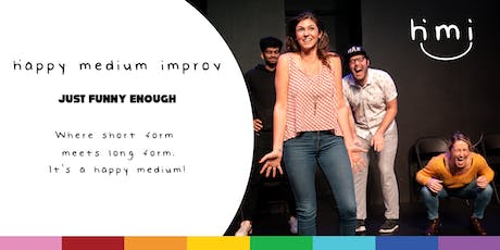 Happy Medium Improv: Just Funny Enough tickets