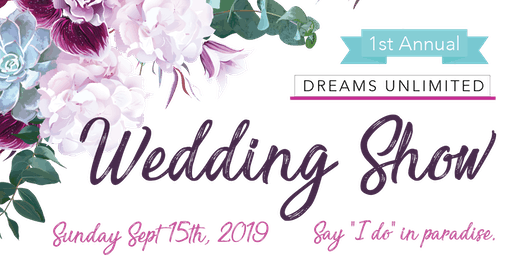 Dreams Unlimited Wedding Show