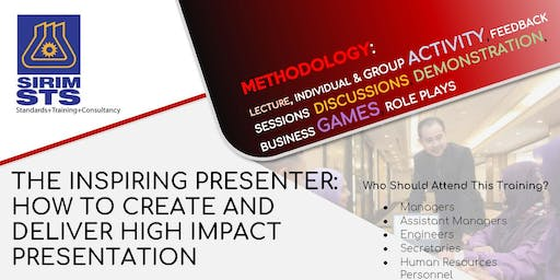 THE INSPIRING PRESENTER: HOW TO CREATE AND DELIVER HIGH IMPACT PRESENTATION