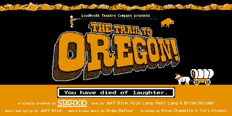 The Trail to Oregon! (The PG-13 Version) tickets