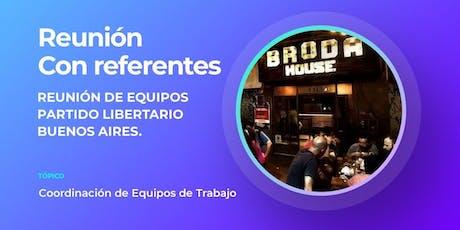 Reunión de Referentes Partido Libertario Buenos Aires entradas