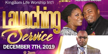 Kingdom Life Worship Intl Launching Service tickets